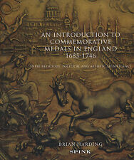 AN INTRODUCTION TO COMMEMORATIVE MEDALS IN ENGLAND 1685-1746 BY BRIAN HARDING