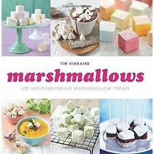 Marshmallows: 100 Mouthwatering Marshmallow Treats, Kinnaird, Tim, New condition