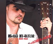 Mark Hills / Me And My Taylor - Acoustic Album - Signed - Autographed