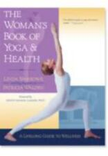 The Woman's Book of Yoga and Health : A Lifelong Guide to Wellness by Patricia …