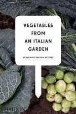 Vegetables from an Italian Garden : Season-by-Season Recipes (2011, Hardcover /