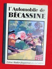 PINCHON. L'Automobile de Bécassine. Gautier-Languereau 1930. SUPERBE ex.