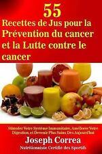 55 Recettes de Jus Pour la Prevention du Cancer et la Lutte Contre le Cancer...
