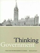Thinking Government : Public-Sector Management in Canada by Johnson, David