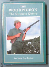 The Woodpigeon Paul Smith Peter Theobald Signed Hardcover 0952797208