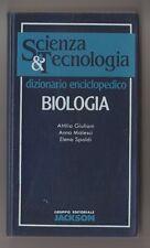 Scienza & Tecnologia: dizionario enciclopedico Biologia - Giuliani, Malesci