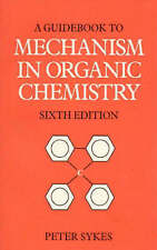 Guidebook to Mechanism in Organic Chemistry, Sykes, Peter Paperback Book The