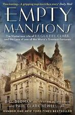 Empty Mansions: The Mysterious Story of Huguette Clark and the Loss of One of th