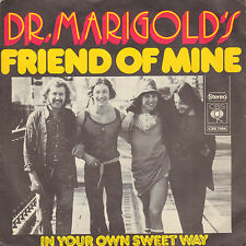 "DR. MARIGOLD'S – Friend Of Mine (1972 VINYL SINGLE 7"" DUTCH PS)"