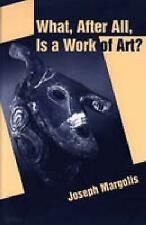 What, After All, Is a Work of Art?: Lectures in the Philosophy of Art by Margol