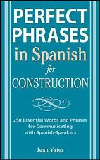 Perfect Phrases in Spanish for Construction: 500 + Essential Words and Phrases f