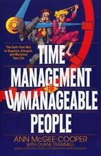 Time Management for Unmanageable People: The Guilt-Free Way to Organize, Energiz
