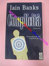book libro COMPLICITA' Iain Banks 1998 TEA DUE Sergio Quaranta (L12)