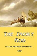 The Smoky God by Emerson, Willis George