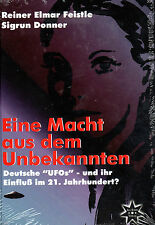 EINE MACHT AUS DEM UNBEKANNTEN - Reiner Feistle BUCH ( wie Jan van Helsing )
