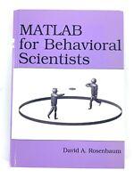 MATLAB for Behavioral Scientists by David A. Rosenbaum (2007, Hardcover)