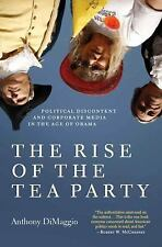 The Rise of the Tea Party: Political Discontent and Corporate Media in-ExLibrary