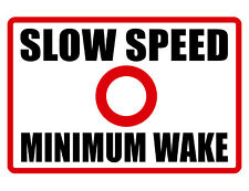 NO WAKE SLOW SPEED SIGN DURABLE ALUMINUM NO RUST FULL COLOR CUSTOM SIGN