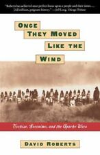 Once They Moved Like the Wind: Cochise, Geronimo, and the Apache Wars (Paperback