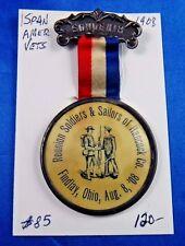 1908 Spanish American War Reunion Soldiers & Sailors of Hancock Co. Medal Badge