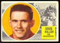1960 TOPPS CFL FOOTBALL 57 DOUG KILLOH VG-EX SASKATCHEWAN ROUGHRIDERS REGINA RAM
