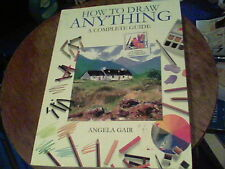 How To Draw Anything a complete guide by Angela Gair e28