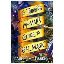 The Thinking Woman's Guide to Real Magic, Barker, Emily Croy, Good Condition, Bo