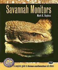 Savannah Monitors: A Complete Guide to Varanus Exanthematicus and Others (Comple