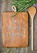 My Recipe Journal: Blank Organizer Cookbook To Write In (112 pages)