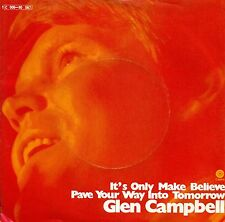 """Glen Campbell - It's Only Make Believe/Pave Your Way Into Tomorrow 7 """" (S9820)"""