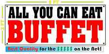 ALL YOU CAN EAT BUFFET All Weather Banner Sign 4 Bar Restaurant Shop Store