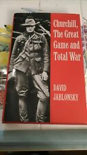 CHURCHILL, THE GREAT GAME AND TOTAL WAR JABLONSKY--SIGNED--1991--HC/DJ, 1st N. F