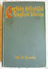 Certain Delightful English Towns by W.D. Howells HC 1906 1st edition travel