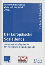 Der Europäische Sozialfonds - Arbeitsmarkt Österreich Linde Verlag 2007