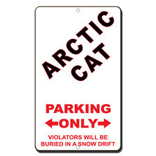 Arctic Cat Parking Only Violators Will Be Buried In A Snow Drift Metal Sign