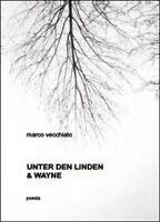 Unter der Linden & Wayne  di Marco Vecchiato,  2014,  Youcanprint - ER
