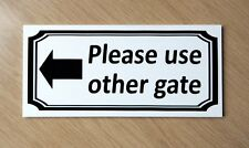 Please use other gate sign. Left Arrow.   Plastic.   (BS-53)