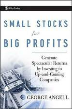 Small Stocks for Big Profits: Generate Spectacular Returns by Investing in Up-an