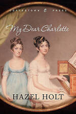 My Dear Charlotte: With the assistance of Jane Austen's letters by Hazel Holt