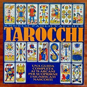 Tarocchi. Una guida completa ai 78 arcani per scoprirne i significati nascosti