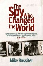 The Spy Who Changed The World: Klaus Fuchs and the Secrets of the-ExLibrary
