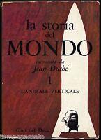 LA STORIA DEL MONDO. Volume 1: L'animale verticale - DUCHE' - CINO DEL DUCA 1961