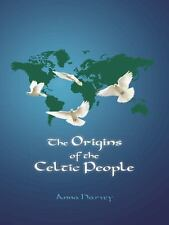 The Origins of the Celtic People by Anna Harvey (2014, Paperback)