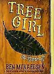 Tree Girl by Mikaelsen, Ben