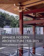 Japanese Modern Architecture 1920-2015: Developments and Dialogues by Ari Seligmann (Hardback, 2016)