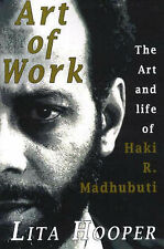 The Art of Work: The Art and Life of Haki R. Madhubuti-ExLibrary