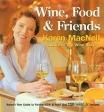 Wine, Food & Friends: Karen's Wine and Food Pairing Guide, Plus Over 100 - Good
