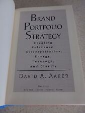 Brand Portfolio Strategy: Creating Relevance, Differentiation, Energy, Leverage