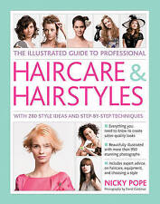 The Illustrated Guide to Professional Haircare & Hairstyles. With 280 Style Idea
