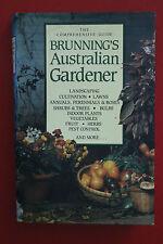 THE COMPREHENSIVE GUIDE - BRUNNING'S AUSTRALIAN GARDNER Reprint (HC/DJ, 1987)